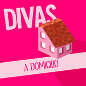Divas a Domicilio de Various Artists