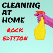 Cleaning At Home - Rock Edition by Various Artists