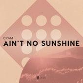 Ain't No Sunshine by Cram