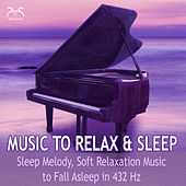 Music to Relax, Sleep - Sleep Melody, Soft Relaxation Music to Fall Asleep in 432 Hz von Max Relax
