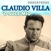 'O Sole mio (Remastered) di Claudio Villa