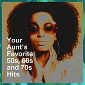 Your Aunt's Favorite 50s, 60s and 70s Hits de Music from the 40s