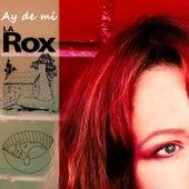 Ay de Mí de Rox