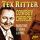 Cowboy Church: Narrations, Readings & Hymns by Tex Ritter