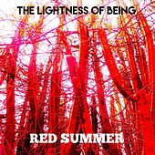 Red Summer by The Lightness of Being