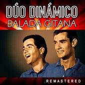 Balada Gitana (Remastered) by Dúo Dinámico