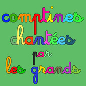 Comptines chantées par les grands by Various Artists