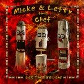 Let the Fire Lead de Micke & Lefty
