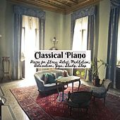 Classical Piano Pieces for Stress Relief, Meditation, Relaxation, Yoga, Study, Sleep von Various Artists