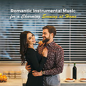 Romantic Instrumental Music for a Charming Evening at Home von Various Artists