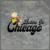 Babies Go Chicago de Sweet Little Band
