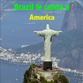 Brazil Le Canta a America von German Garcia