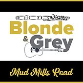 Mud Mills Road van Blonde
