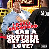 Can A Brother Get Some Love? by Lavelle Crawford