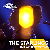 And We Keep Waiting (Live Uit Liefde Voor Muziek) by The Starlings