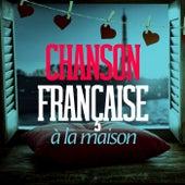 Chanson française à la maison de Various Artists