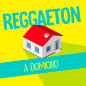 Reggaeton a Domicilio de Various Artists