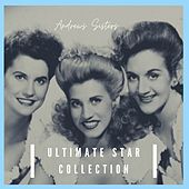Ultimate Star Collection by The Andrews Sisters