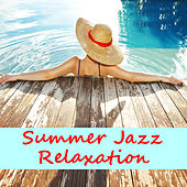 Summer Jazz Relaxation by Various Artists