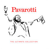 The Ultimate Collection by Luciano Pavarotti