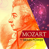 Mozart for Brain Power by Various Artists