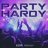 Party Hardy: EDM Frenzy von Various Artists