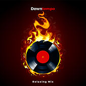 Downtempo: Relaxing Mix by Various Artists