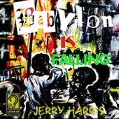 Babylon Is Falling by Jerry Harris
