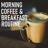 Morning Coffee & Breakfast Routine by Various Artists