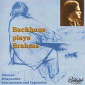 Backhaus Plays Brahms - Waltzes, Rhapsodies, Intermezzos, Capriccios de Wilhelm Backhaus