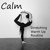 Calm Stretching Warm Up Routine by Various Artists