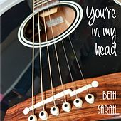 You're in My Head by Beth Sarah