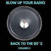 Back to the 80´s, Vol. II: Blow up Your Radio by Various Artists