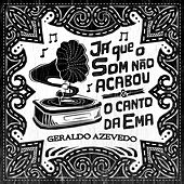 Já Que o Som Não Acabou / O Canto da Ema (Ao Vivo) by Geraldo Azevedo