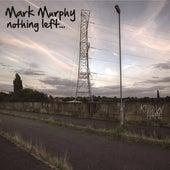 Nothing Left de Mark Murphy