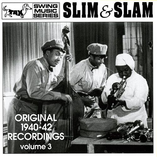 Slim & Slam: Original 1940-42 Recordings by Various Artists