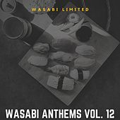 Wasabi Anthems Vol. 12 by Various Artists