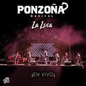 La Loca (En Vivo) by Ponzoña Musical