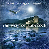 The Wolf of Badenoch by Suns of Arqa