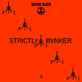 STRICTLY BVNKER by Boys Noize