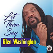 Let Them Say von Glen Washington