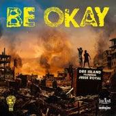 Be Okay by Dre Island