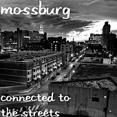 Connected to the Streets de Mossburg