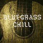 Bluegrass Chill by Various Artists