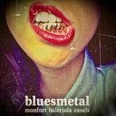 Bluesmetal by Xavier Monfort Emili Baleriola