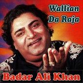 Wallian Da Raja de Badar Ali Khan