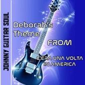 Deborah's Theme (Guitar Version From Soundtrack  Cera Una Volta In America) de Johnny Guitar Soul