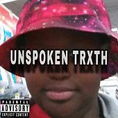 UNSPOKEN TRXTH by Ynr Green