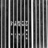 Ninja Man by Dirty Freud