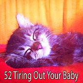 52 Tiring out Your Baby by Serenity Spa: Music Relaxation